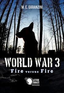 Libro World war 3  Fire versus fire PDF - Scarica In Italiano