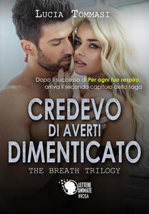 Credevo di averti dimenticato. The breath trilogy. Vol. 2