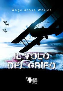 Il volo del grifo - Angelarosa Weiler - copertina