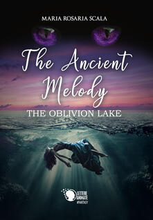 Filmarelalterita.it The ancient melody. The oblivion lake. Ediz. italiana Image