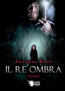 Il re ombra - Artemisia Birch - ebook