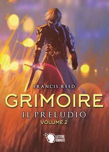 Listadelpopolo.it Il preludio. Grimoire. Vol. 2 Image