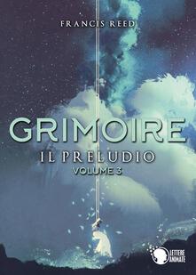 Ascotcamogli.it Il preludio. Grimoire. Vol. 3 Image
