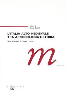 L' Italia alto-medievale tra archeologia e storia. Studi in ricordo di Ottone D'Assia