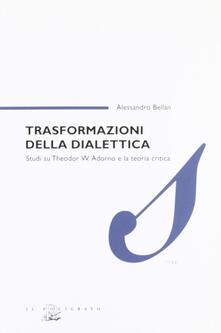 Trasformazioni della dialettica. Studi su Theodor W. Adorno e la teoria critica.pdf