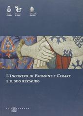 L' incontro di Fromont e Gerart e il suo restauro