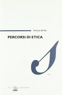 Percorsi di etica - Da Re Antonio - wuz.it