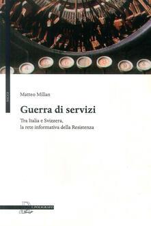 Writersfactory.it Guerra di servizi tra Italia e Svizzera. La rete informativa della resistenza Image