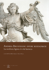 Copertina  Andrea Brustolon : opere restaurate : la scultura lignea in età barocca