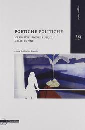 Poetiche politiche. Narrative, storie e studi delle donne