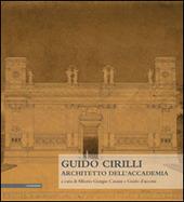 Guido Cirilli. Architetto dell'accademia