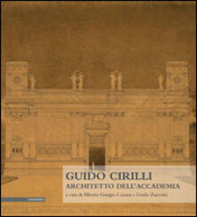 Guido Cirilli. Architetto dell'accademia - copertina