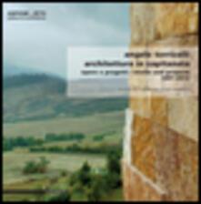 Angelo Torricelli. Architettura in Capitanata. Opere e progetti. 1977-2012. Ediz. italiana e inglese - copertina