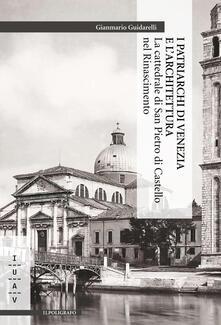 Antondemarirreguera.es I patriarchi di Venezia e l'architettura. La cattedrale di San Pietro di Castello nel Rinascimento Image