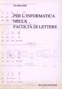Per l'informatica nella Facoltà di Lettere - Tito Orlandi - copertina