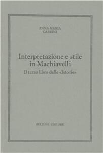 Interpretazione e stile in Machiavelli. Il 3º libro delle «Istorie»