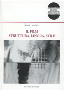 Il film. Struttura, lingua, stile. Analisi su alcuni campioni di cinema italiano: Antonioni, Scola, Visconti, Taviani