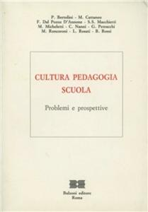 Cultura, pedagogia e scuola. Problemi e prospettive