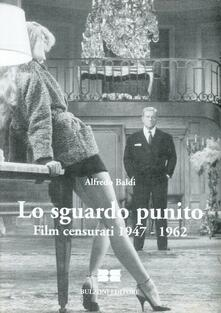 Lo sguardo punito. Film censurati (1947-1962).pdf