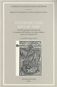 Andando más más se sabe. Atti del Convegno internazionale «La scoperta dell'America e la cultura italiana» (Genova, 6-8 aprile 1992)