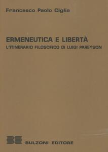 Ermeneutica e libertà. L'itinerario filosofico di Luigi Pareyson