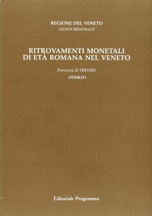 Ritrovamenti monetali di età romana nel Veneto. Provincia di Treviso: Oderzo - Bruno Callegher - copertina