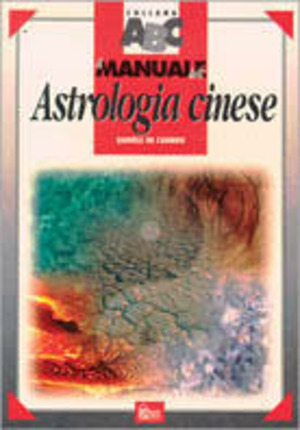 Il manuale dell'astrologia cinese