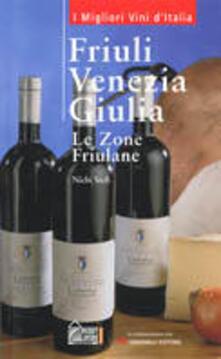 Friuli Venezia Giulia. Le zone friulane - Nichi Stefi - copertina
