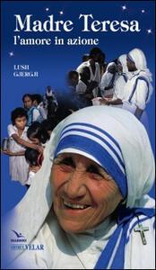 Madre Teresa. L'amore in azione