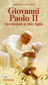 Giovanni Paolo II. Raccontato a mio figlio