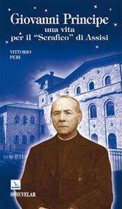 Giovanni Principe. Una vita per il «Serafico di Assisi»