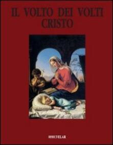 Il volto dei volti: Cristo. Vol. 11.pdf