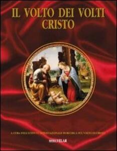 Il volto dei volti: Cristo. Vol. 13