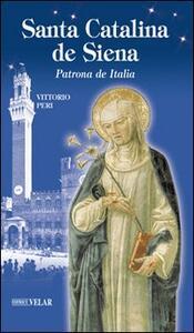 Santa Catalina de Siena. Patrona de Italia