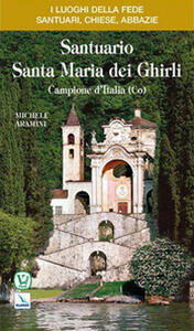 Santuario Santa Maria dei Ghirli. Campione d'Italia (Como)