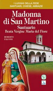 Madonna di San Martino. Santuario Beata Vergine Maria del Fiore