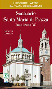 Santuario Santa Maria di Piazza. Busto Arsizio (Varese)