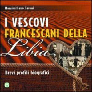 I vescovi francescani della Libia. Brevi profili biografici