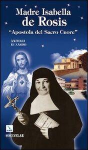 Madre Isabella de Rosis. «Apostola del Sacro Cuore»