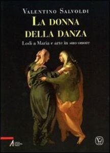 La donna della danza. Lodi a Maria e arte in suo onore