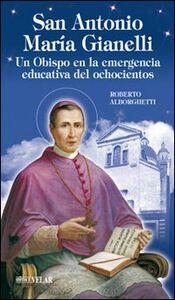 Sant'Antonio Maria Gianelli. Un obispo en la emergencia educativa del ochocientos