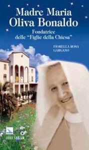 Madre Maria Oliva Bonaldo. Fondatrice delle «Figlie della Chiesa»
