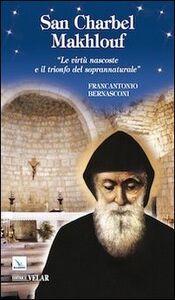 San Charbel Makhlouf. «Le virtù nascoste e il trionfo del soprannaturale»