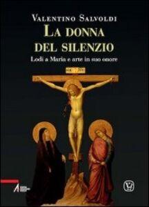 La donna del silenzio. Lodi a Maria e arte in suo onore. Vol. 4