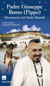 Padre Giuseppe Russo (Pippo). Missionario dei Padri Bianchi