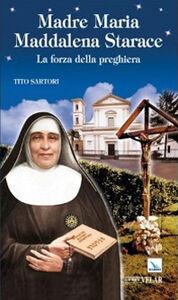 Madre Maria Maddalena Starace. La forza della preghiera