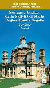 Santuario Basilica della Natività di Maria Regina Montis Regalis. Vicoforte (Cuneo)