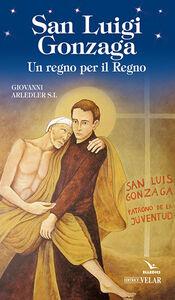 San Luigi Gonzaga. Un regno per il regno