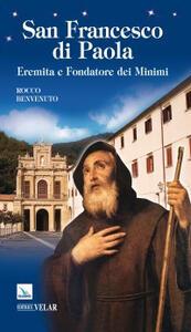 San Francesco di Paola. Eremita e fondatore dei minimi