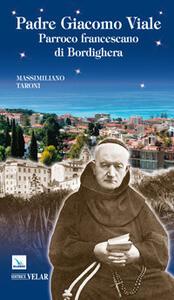 Padre Giacomo Viale. Parroco francescano di Bordighera